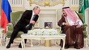 普京到访沙特,俄罗斯在美国松手的中东打下又一根楔子